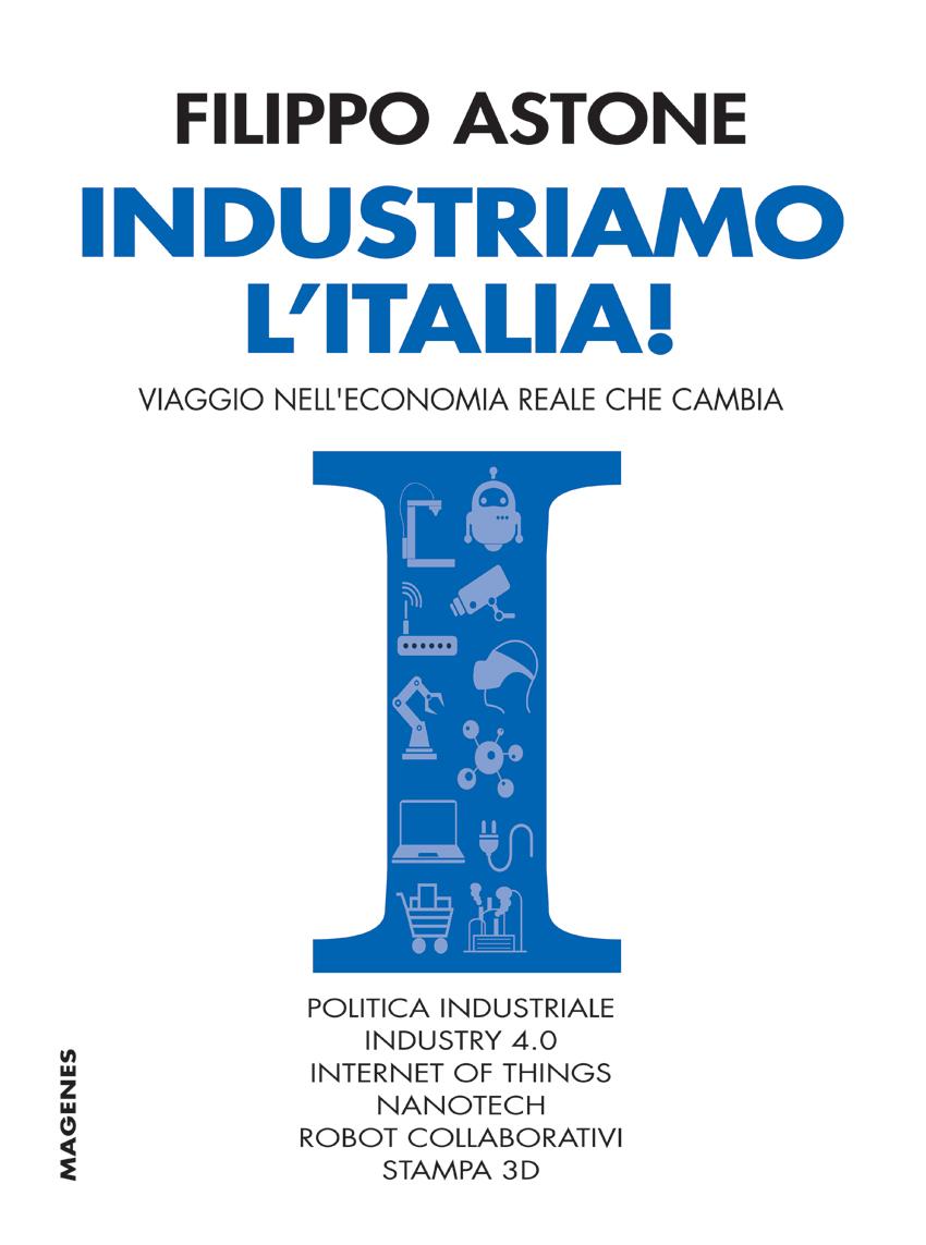 """Foto """"Industria 4.0: un passo avanti, ma non basta"""" – gli interventi dei relatori del convegno """"Industriamo l'Italia"""""""