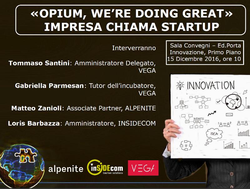 Foto «OPIUM, WE'RE DOING GREAT» IMPRESA CHIAMA STARTUP
